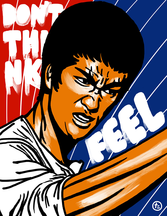 """Illustration of Bruce Lee and his quote """"Don't think, Feel"""""""